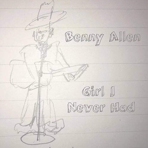 Girl I Never Had by Benny Allen
