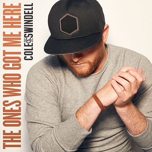 The Ones Who Got Me Here by Cole Swindell