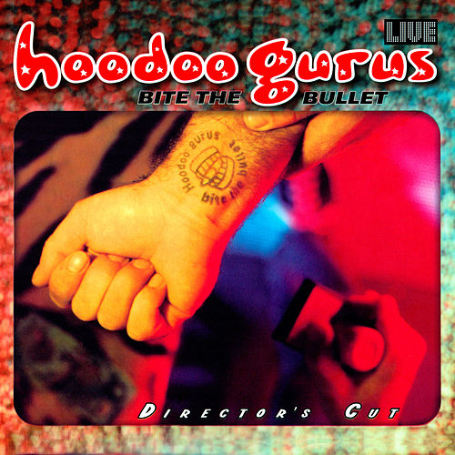 Bite The Bullet de Hoodoo Gurus