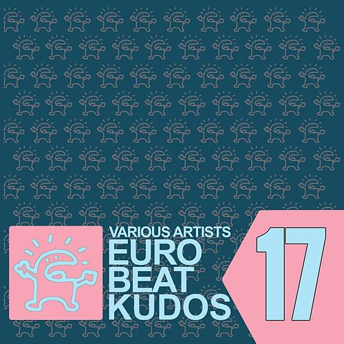 Eurobeat Kudos 17 von Various Artists