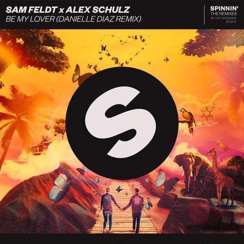 Be My Lover (Danielle Diaz Remix) by Sam Feldt