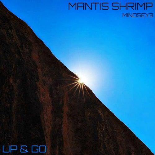 Up & Go (feat. MindsEye) von Mantis Shrimp