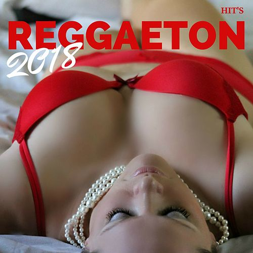 Reggaeton Hits 2018 de Various Artists
