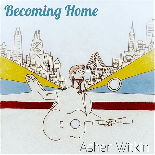 Becoming Home by Asher Witkin