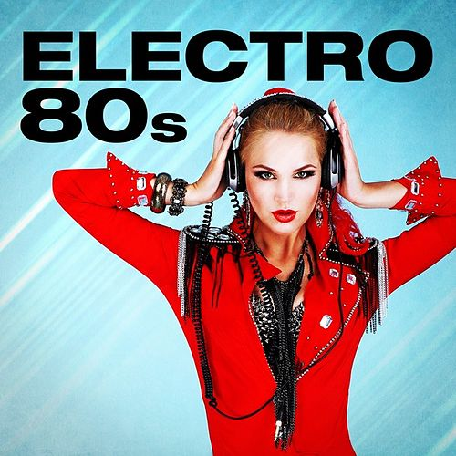 Electro 80s by Various Artists
