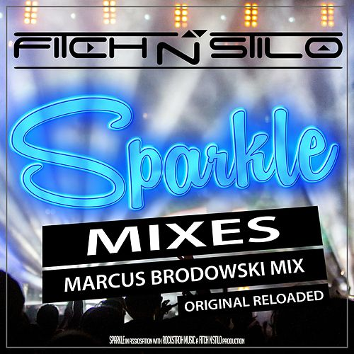 Sparkle (Mixes) by Fitch N Stilo