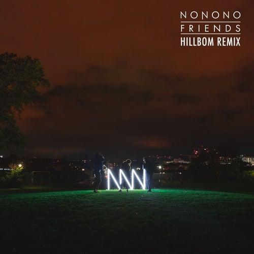 Friends (Hillbom Remix) by NoNoNo