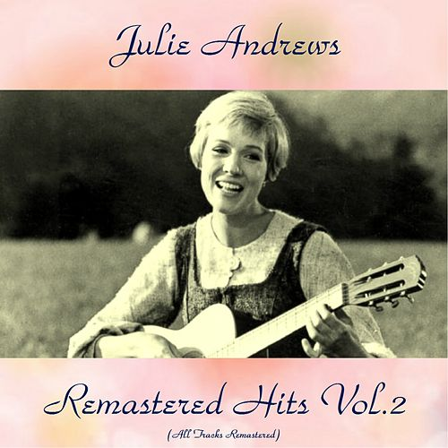 Remastered Hits Vol. 2 (All Tracks Remastered) de Julie Andrews