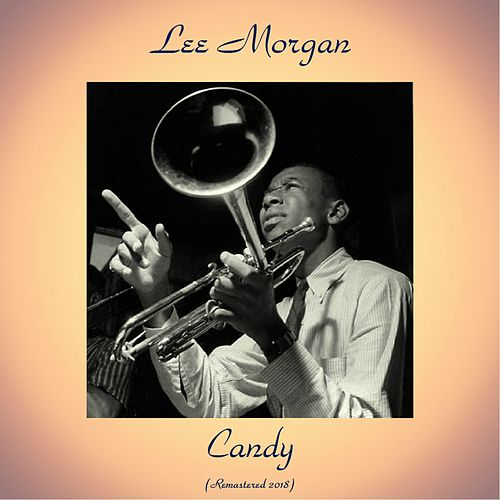 Candy (Remastered 2018) by Lee Morgan