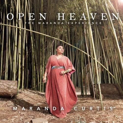 Open Heaven - The Maranda Experience by Maranda Curtis Willis