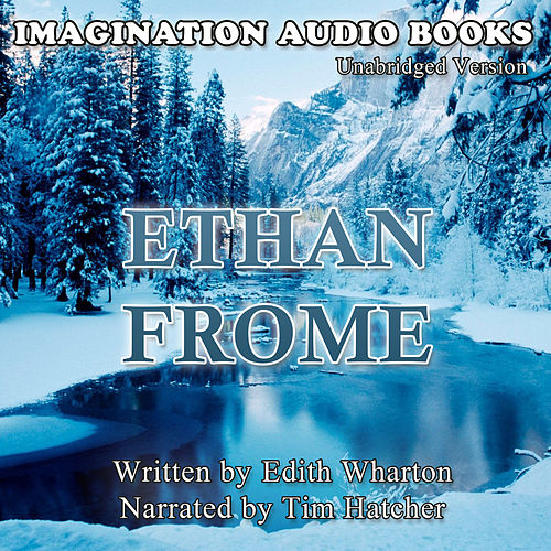 Ethan Frome de Imagination Audio Books