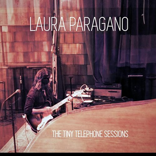 The Tiny Telephone Sessions by Laura Paragano