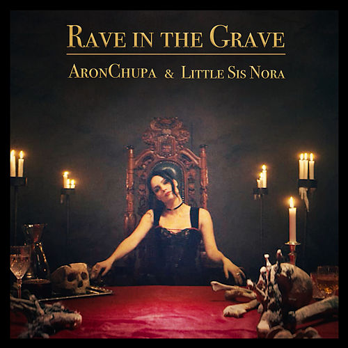 Rave in the Grave de AronChupa