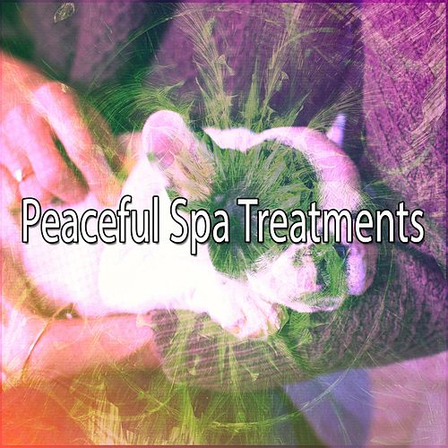 Peaceful Spa Treatments von Best Relaxing SPA Music