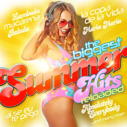 The Biggest Summer Hits Reloaded de Various Artists