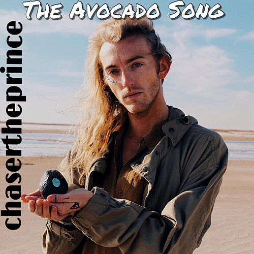 The Avocado Song by Chasertheprince
