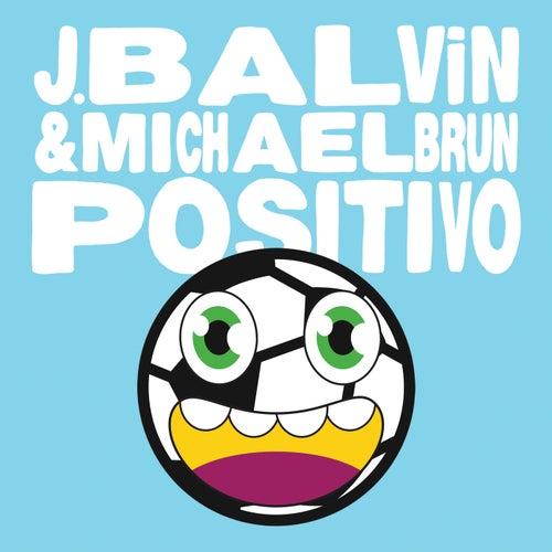 Positivo by J Balvin & Michael Brun