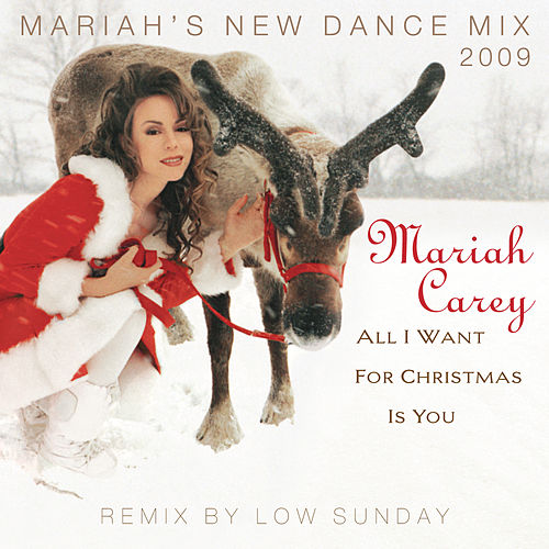 All I Want For Christmas Is You (Mariah's New Dance Mixes 2009) by Mariah Carey