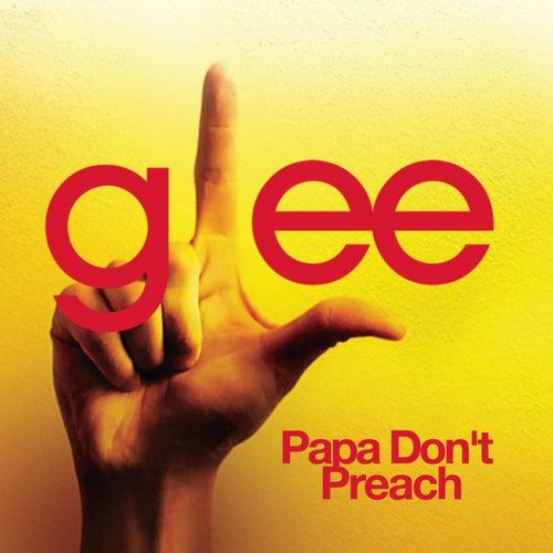 Papa Don't Preach (Glee Cast Version) de Glee Cast