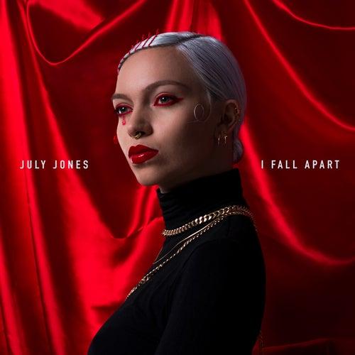 I Fall Apart by July Jones