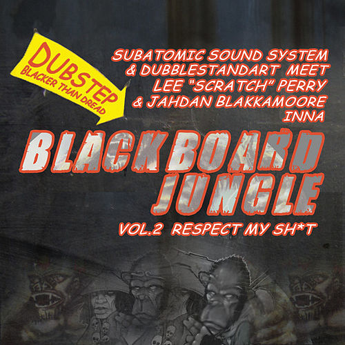 Blackboard Jungle Vol. 2 Respect My Sh*T von Lee