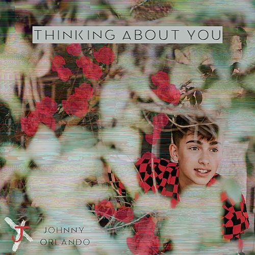 Thinking About You by Johnny Orlando