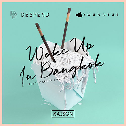 Woke up in Bangkok de Deepend & YOUNOTUS