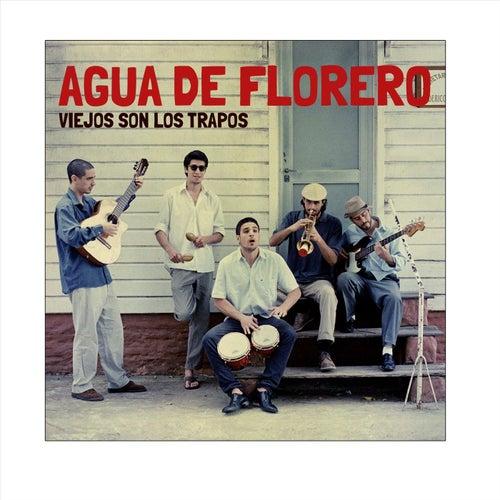 Viejos Son los Trapos by Agua de Florero
