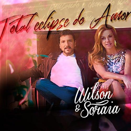 Total Eclipse do Amor de Wilson e Soraia