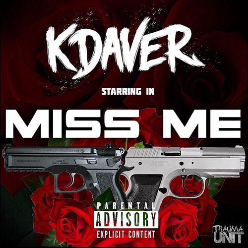 Miss Me by K Daver