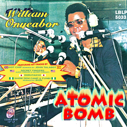 Atomic Bomb (Remixes) by William Onyeabor
