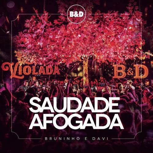 Saudade Afogada (Ao Vivo) de Bruninho & Davi