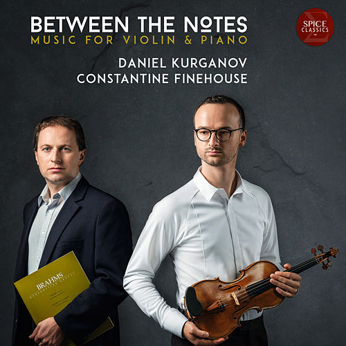Between The Notes - Music For Violin and Piano by Daniel Kurganov
