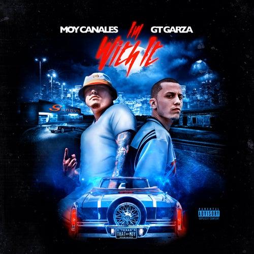 I'm Wit It (feat. GT Garza & Kdeuce) de Moy Canales