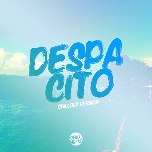 Despacito (Chill Out Version) de Lady Tanaka