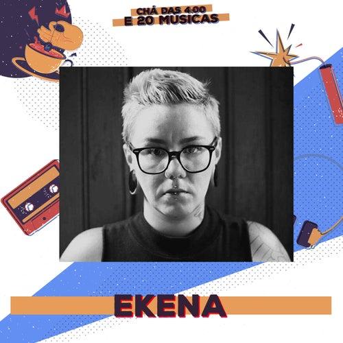 Chá das 4:00 e 20 Músicas: Ekena von Amanda Ramalho