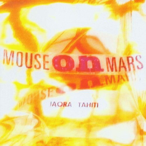 Iaora Tahiti de Mouse on Mars