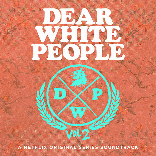 Dear White People Soundrack Season 2 (A Netflix Original Series Soundtrack) de Various Artists