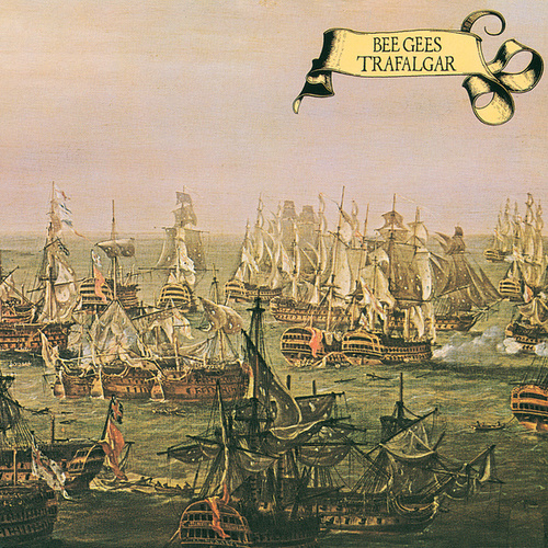 Trafalgar by Bee Gees