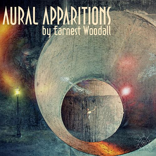 Aural Apparitions by Earnest Woodall