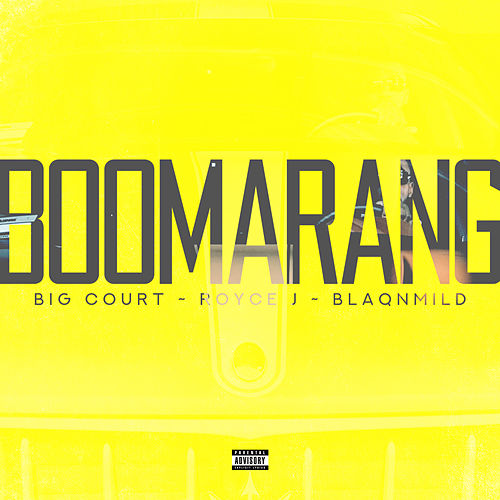 Boomarang (feat. blaqnmild & Royce J) by Big Court