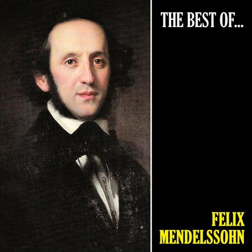 The Best of Mendelssohn (Remastered) by Felix Mendelssohn