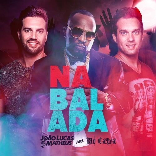 Na Balada by João Lucas & Matheus