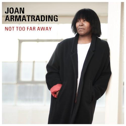 Not Too Far Away di Joan Armatrading
