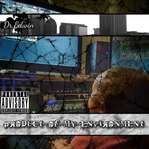 Product of My Environment by Dr.Edwin