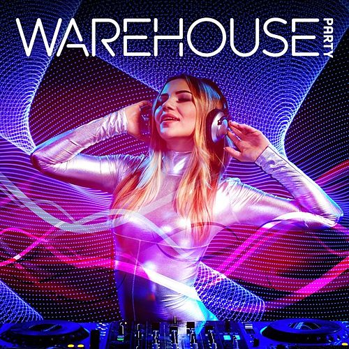 Warehouse Party von Various Artists