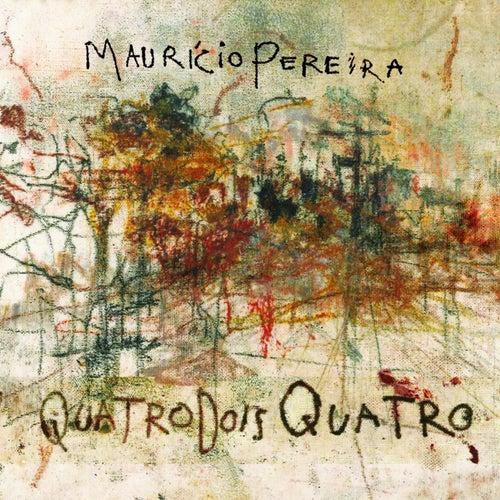 Quatro Dois Quatro de Mauricio Pereira