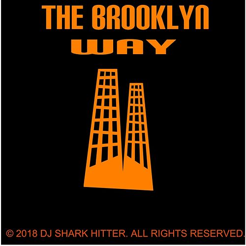 The Brooklyn Way by DJ Shark Hitter
