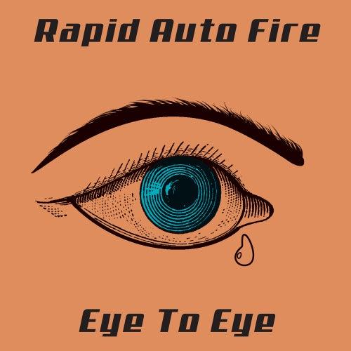 Eye To Eye von Rapid Audio Fire
