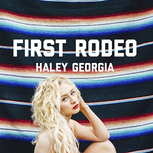 First Rodeo by Haley Georgia